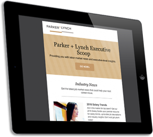Get executive-level news and insights with the Parker + Lynch Executive Scoop newsletter.